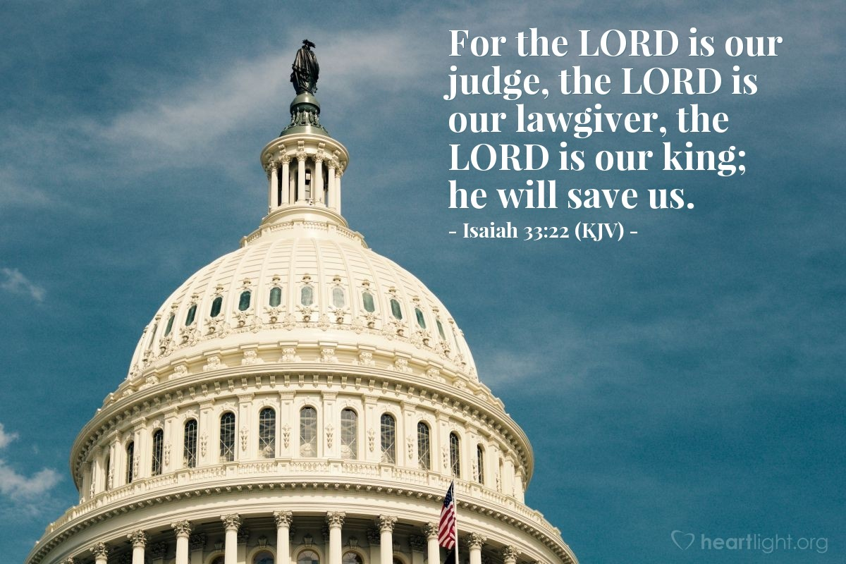 Illustration of Isaiah 33:22 (KJV) — For the LORD is our judge, the LORD is our lawgiver, the LORD is our king; he will save us.