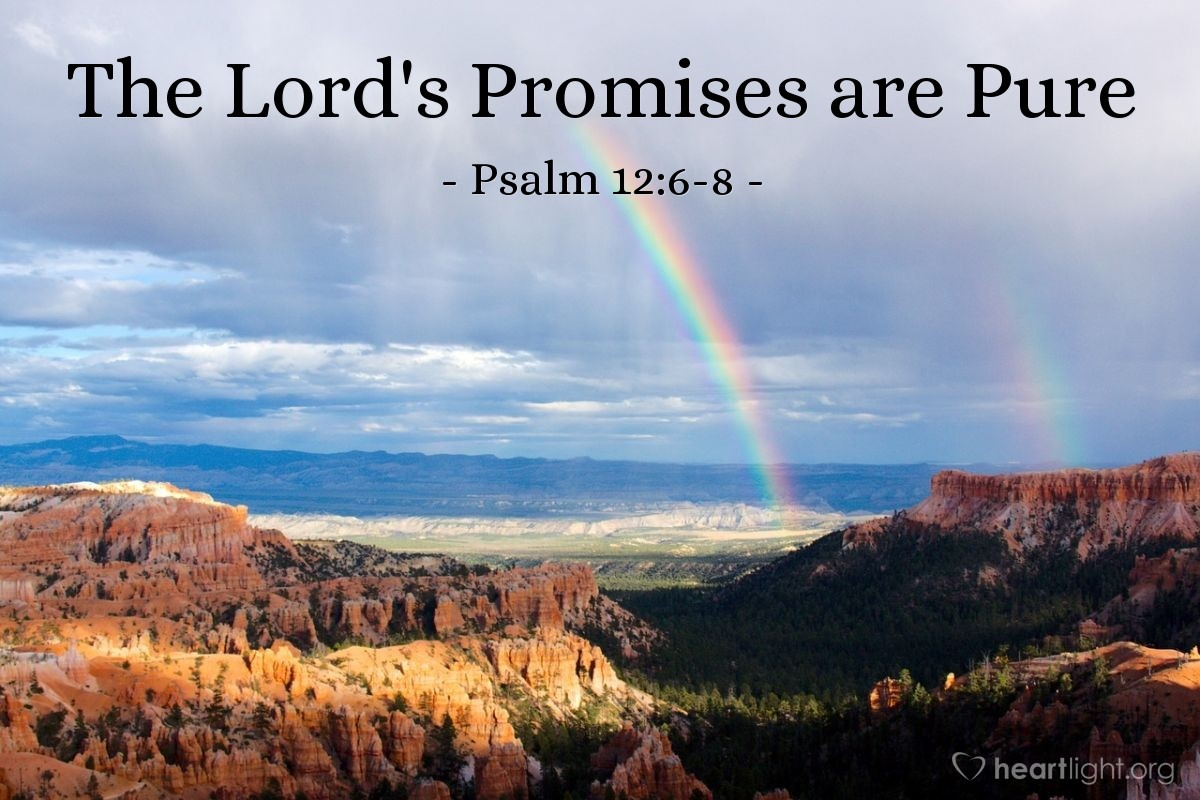 Illustration of Psalm 12:6-8 — The LORD's promises are pure, like silver refined in a furnace, purified seven times over. There, LORD, we know you will protect the oppressed, preserving them forever from this lying generation, and though the wicked strut about, and evil is praised throughout the land.