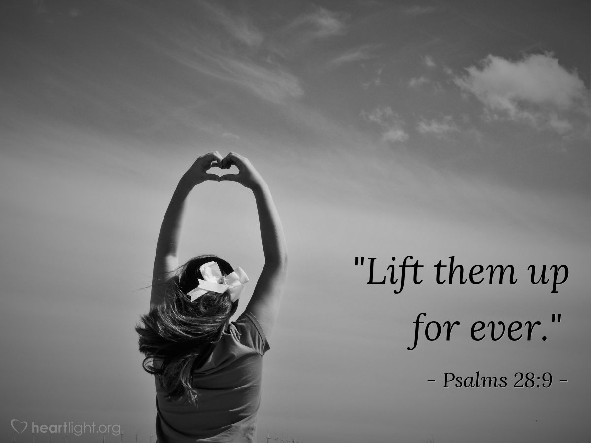 "Illustration of Psalms 28:9 — ""Lift them up for ever."""