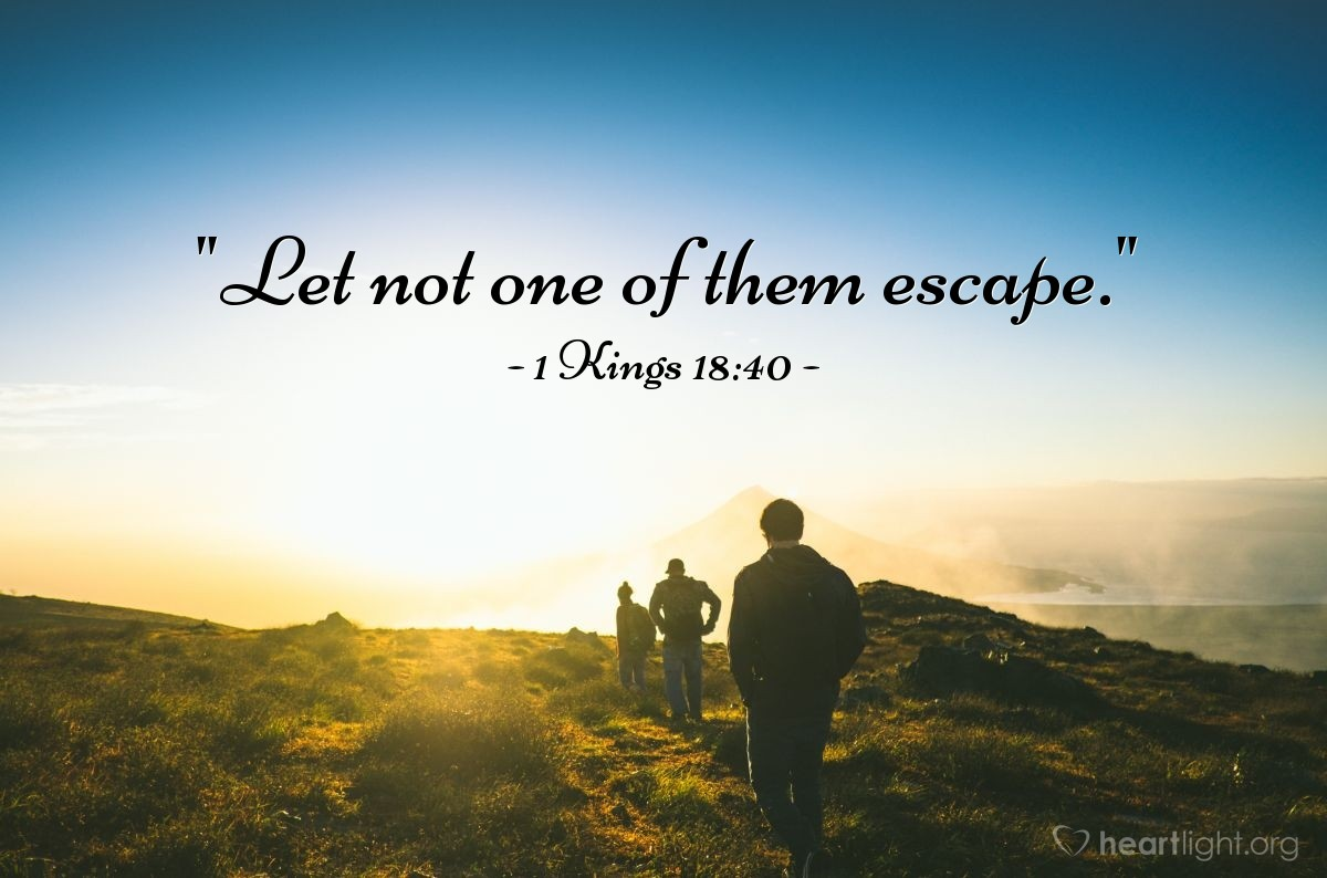 "Illustration of 1 Kings 18:40 — ""Let not one of them escape."""
