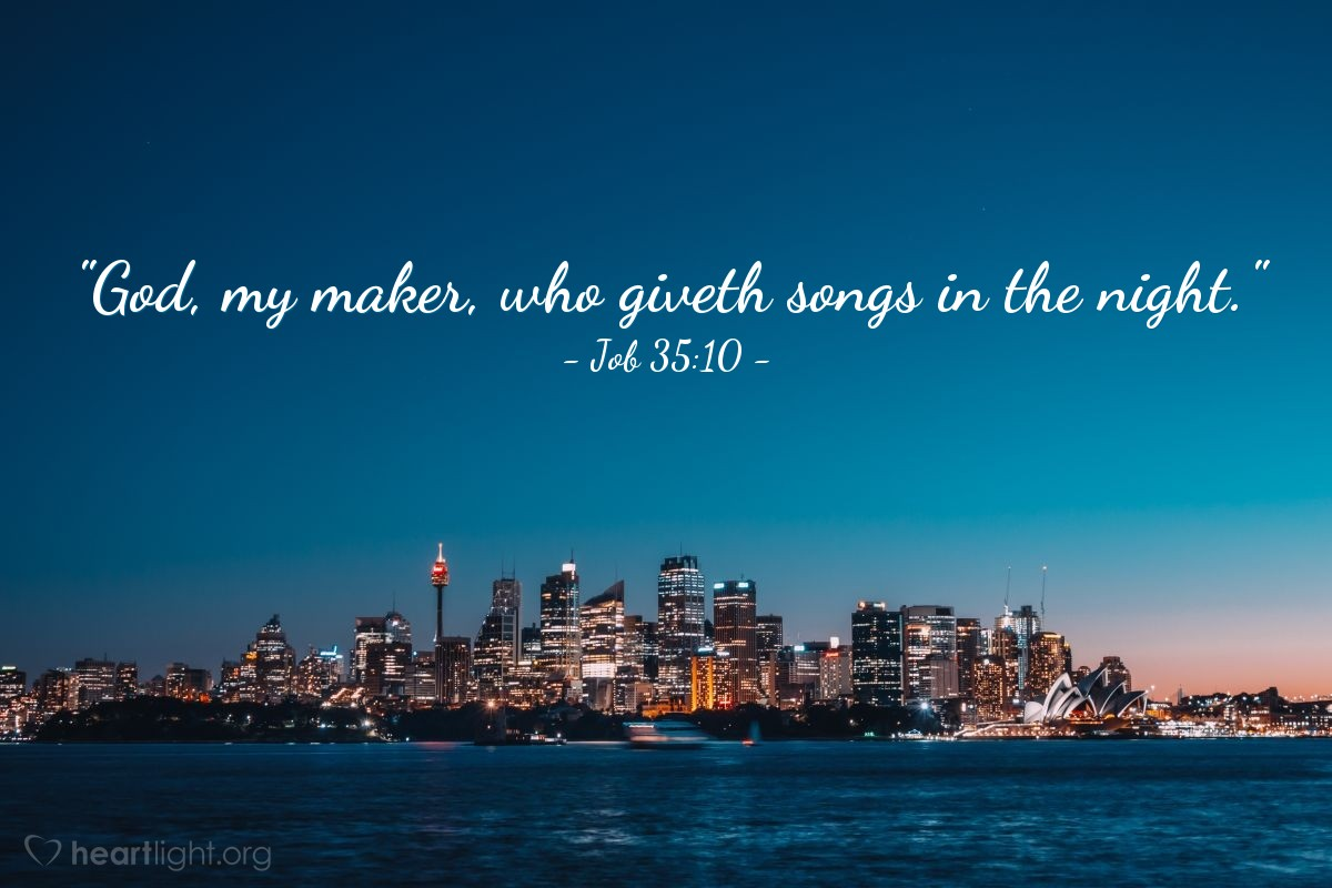 "Illustration of Job 35:10 — ""God, my maker, who giveth songs in the night."""