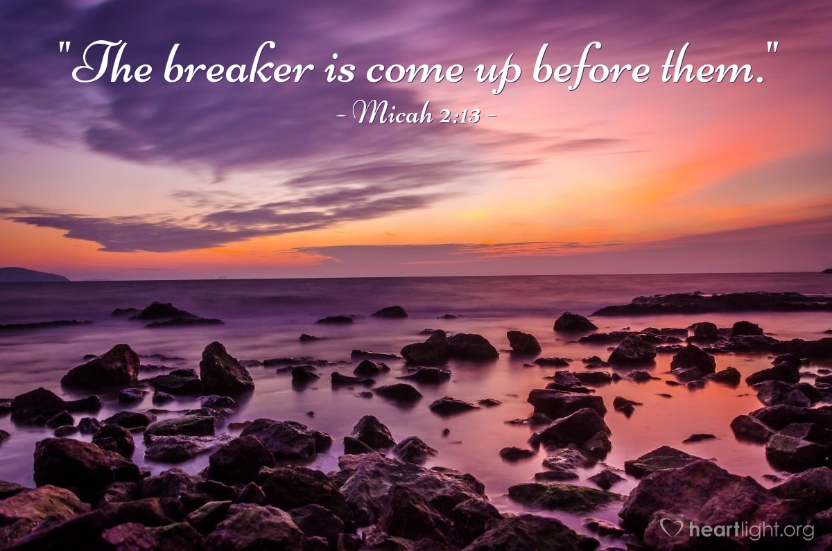 "Illustration of Micah 2:13 — ""The breaker is come up before them."""