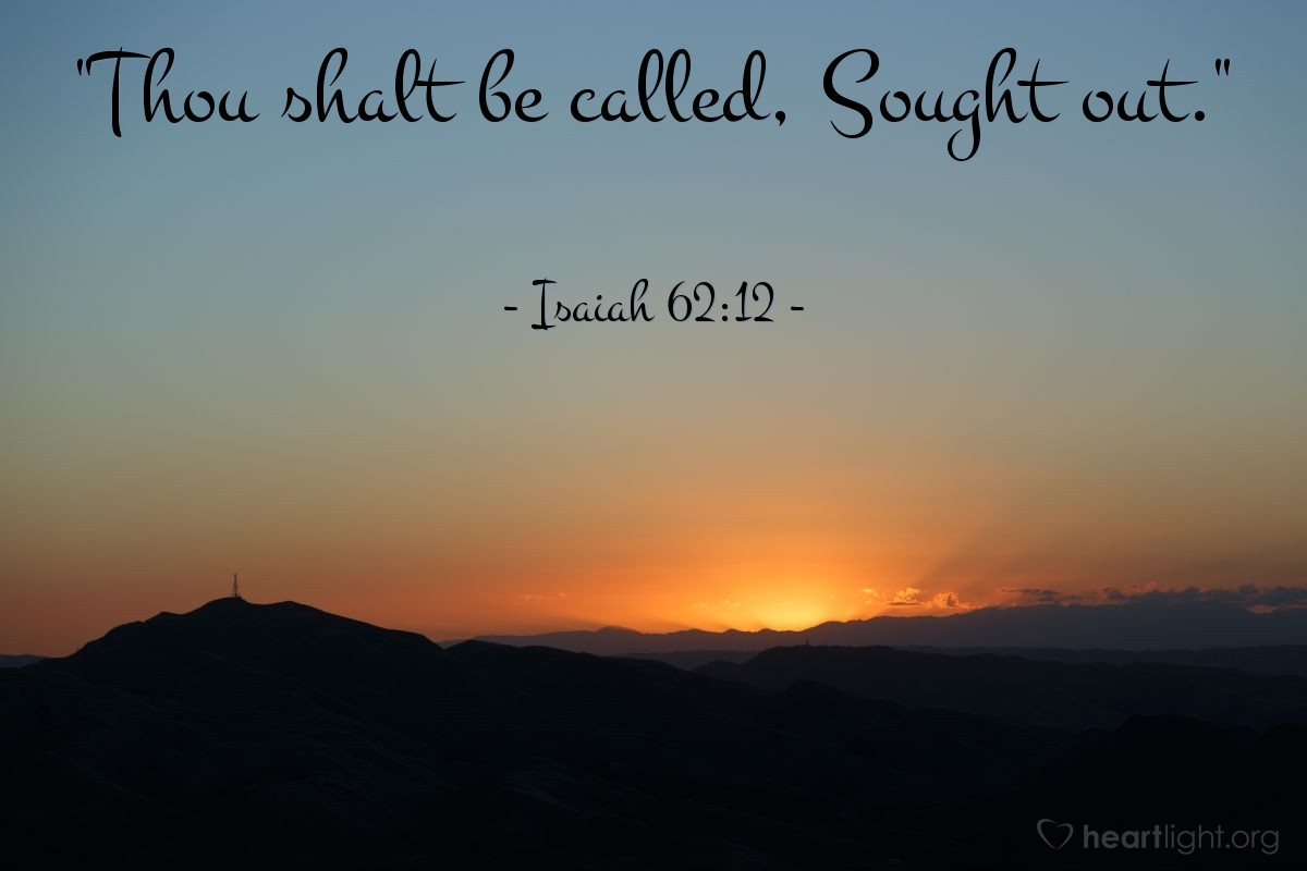 "Illustration of Isaiah 62:12 — ""Thou shalt be called, Sought out."""
