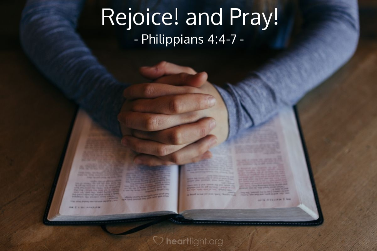 Rejoice! and Pray! — Philippians 4:4-7