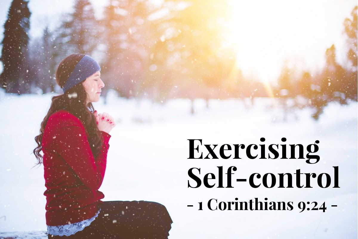 Exercising Self-control — 1 Corinthians 9:24