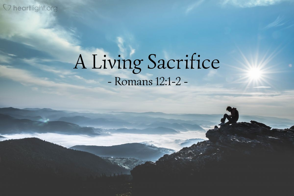 A Living Sacrifice — Romans 12:1-2