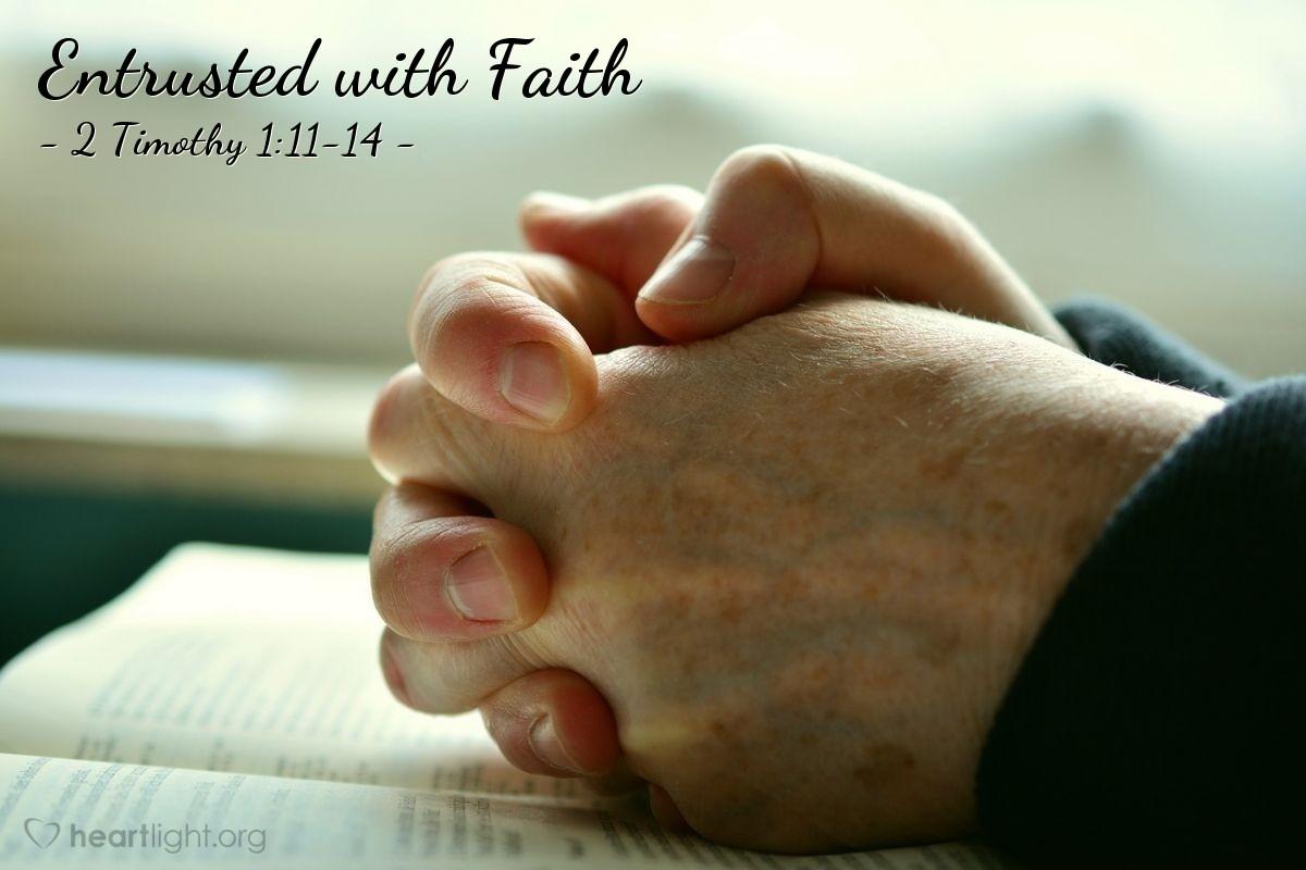 Entrusted with Faith — 2 Timothy 1:11-14
