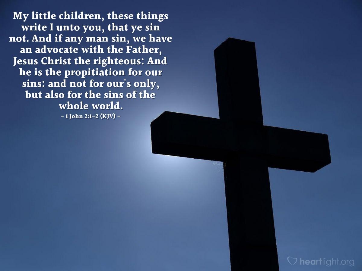 Today's Verse - 1 John 2:1-2 (KJV) - Emmanuel Baptist Church