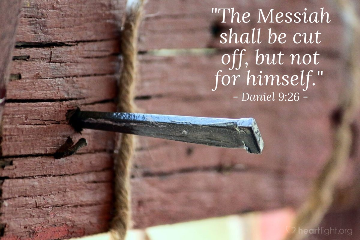 "Illustration of Daniel 9:26 — ""The Messiah shall be cut off, but not for himself."""