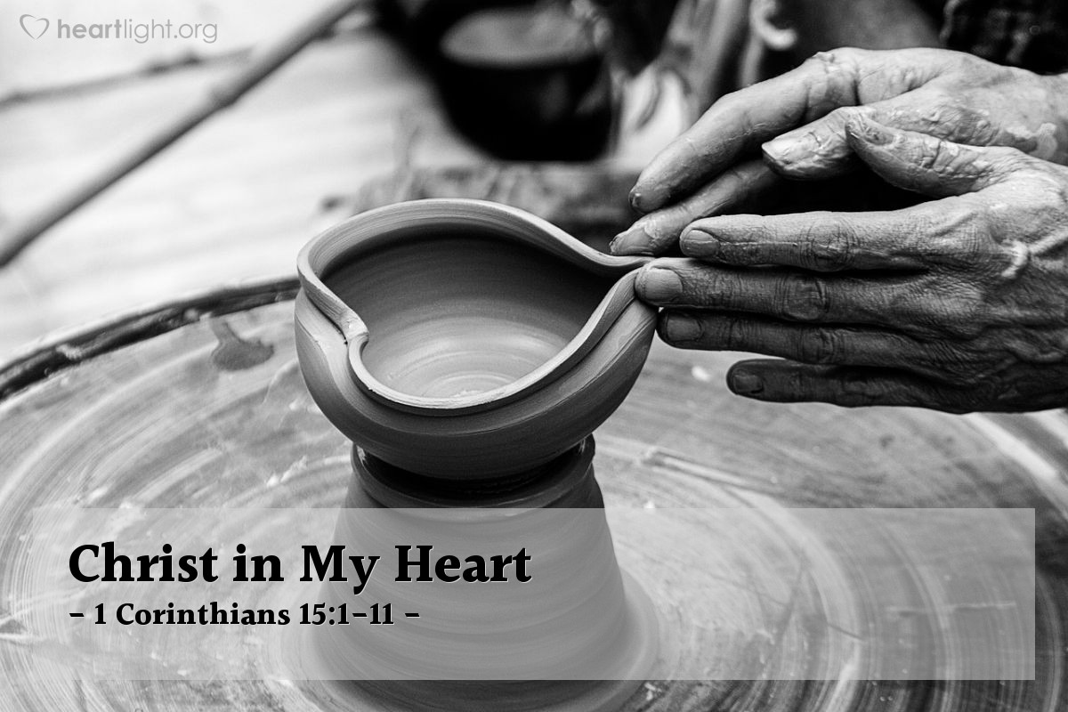 Christ in My Heart — 1 Corinthians 15:1-11