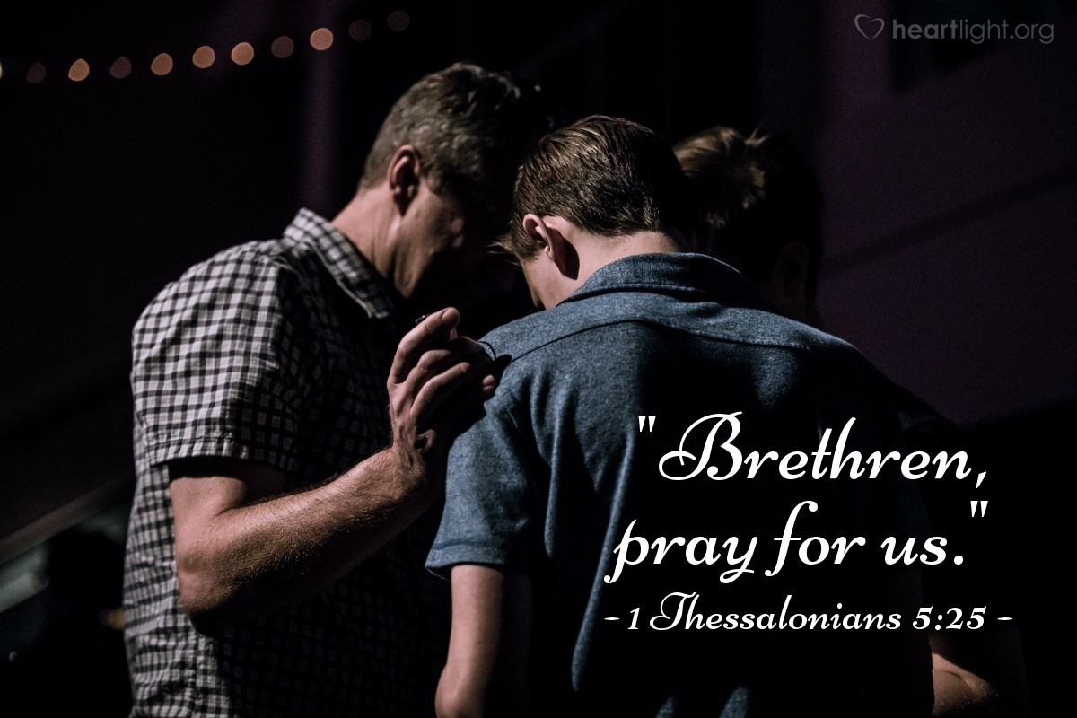 "Illustration of 1 Thessalonians 5:25 — ""Brethren, pray for us."""