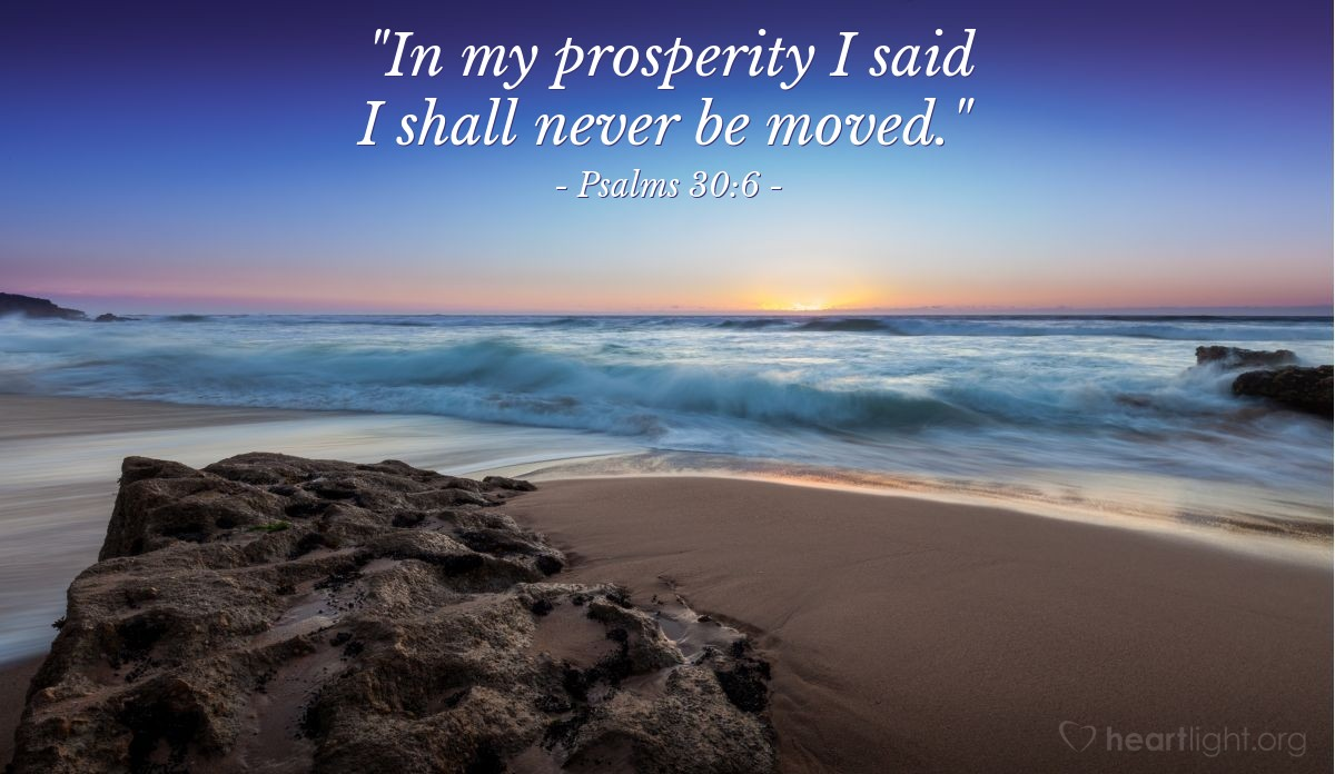 "Illustration of Psalms 30:6 — ""In my prosperity I said I shall never be moved."""