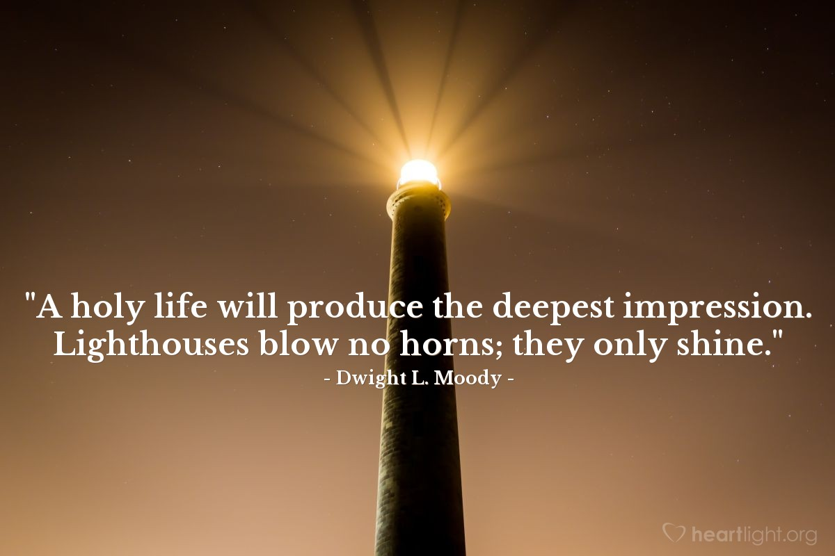 """Illustration of Dwight L. Moody — """"A holy life will produce the deepest impression. Lighthouses blow no horns; they only shine."""""""