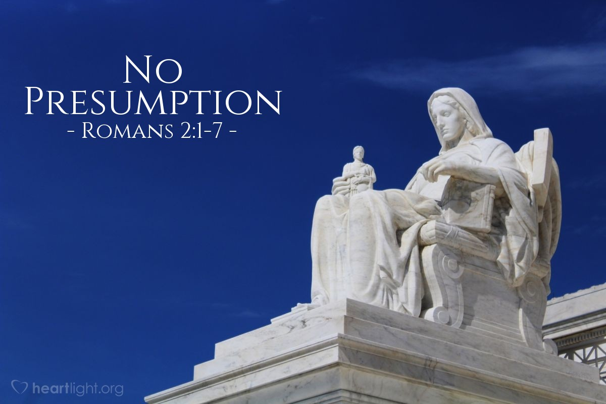 No Presumption — Romans 2:1-7