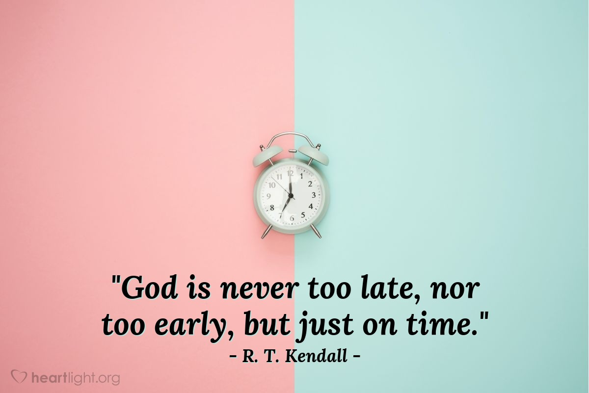"""Illustration of R. T. Kendall — """"God is never too late, nor too early, but just on time."""""""