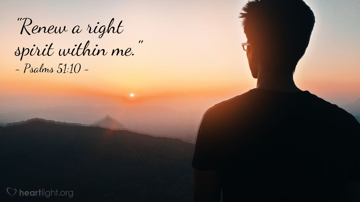 "Illustration of Psalms 51:10 — ""Renew a right spirit within me."""