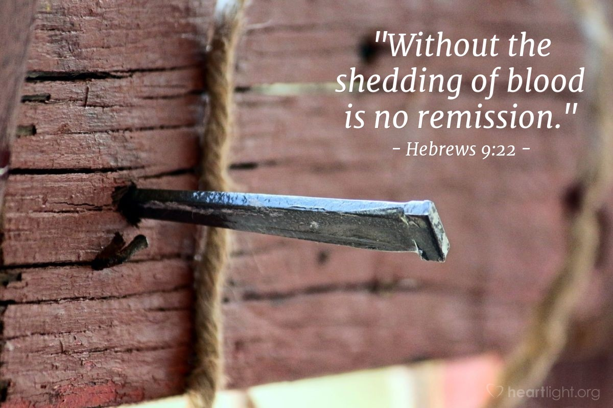 """Illustration of Hebrews 9:22 — """"Without the shedding of blood is no remission."""""""