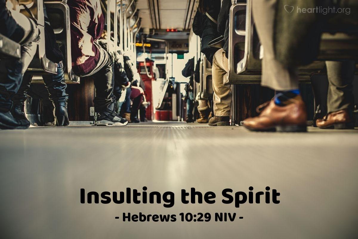 Illustration of Hebrews 10:29 NIV —