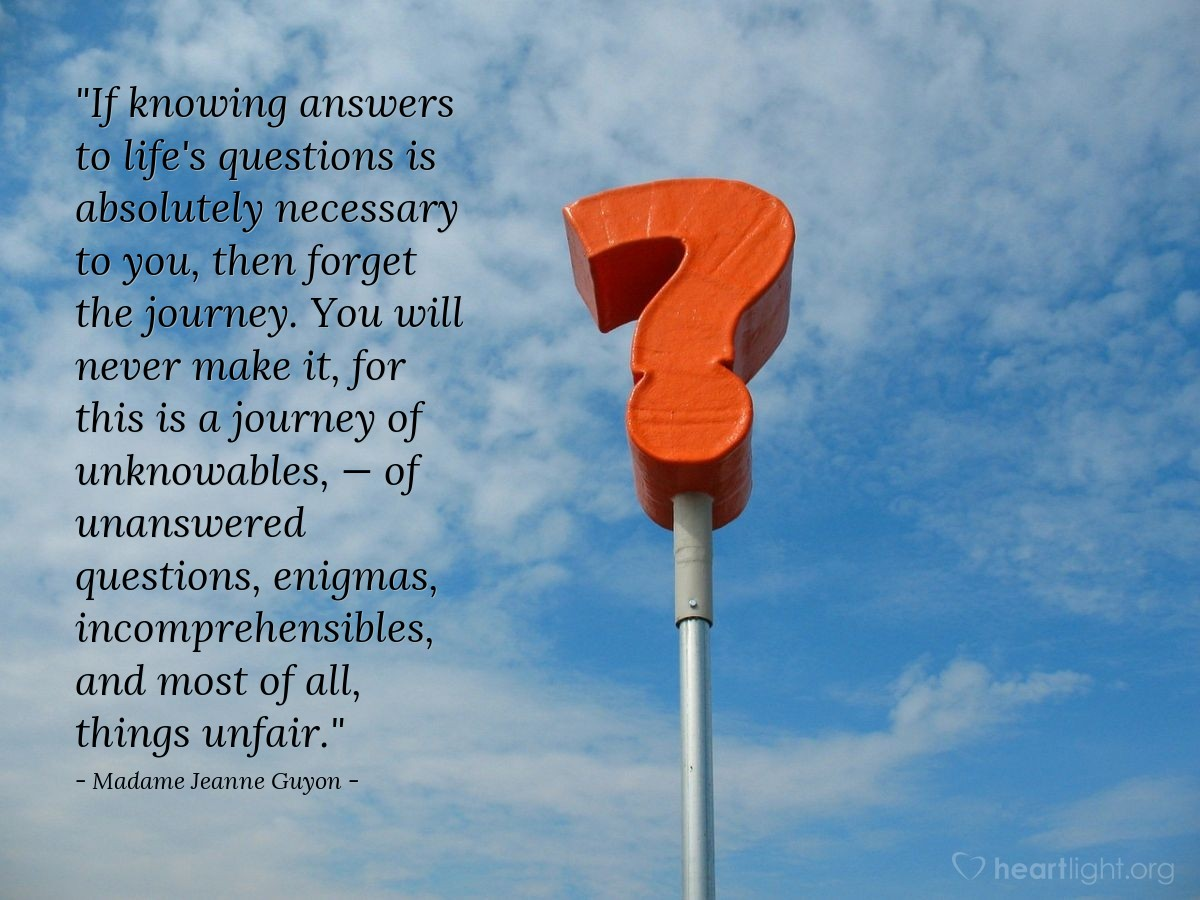 Quote By Madame Jeanne Guyon If Knowing Answers To Life S