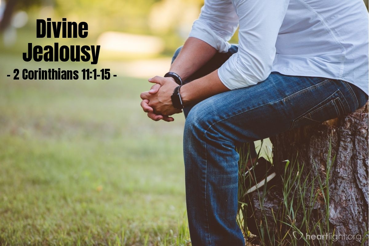 Divine Jealousy — 2 Corinthians 11:1-15