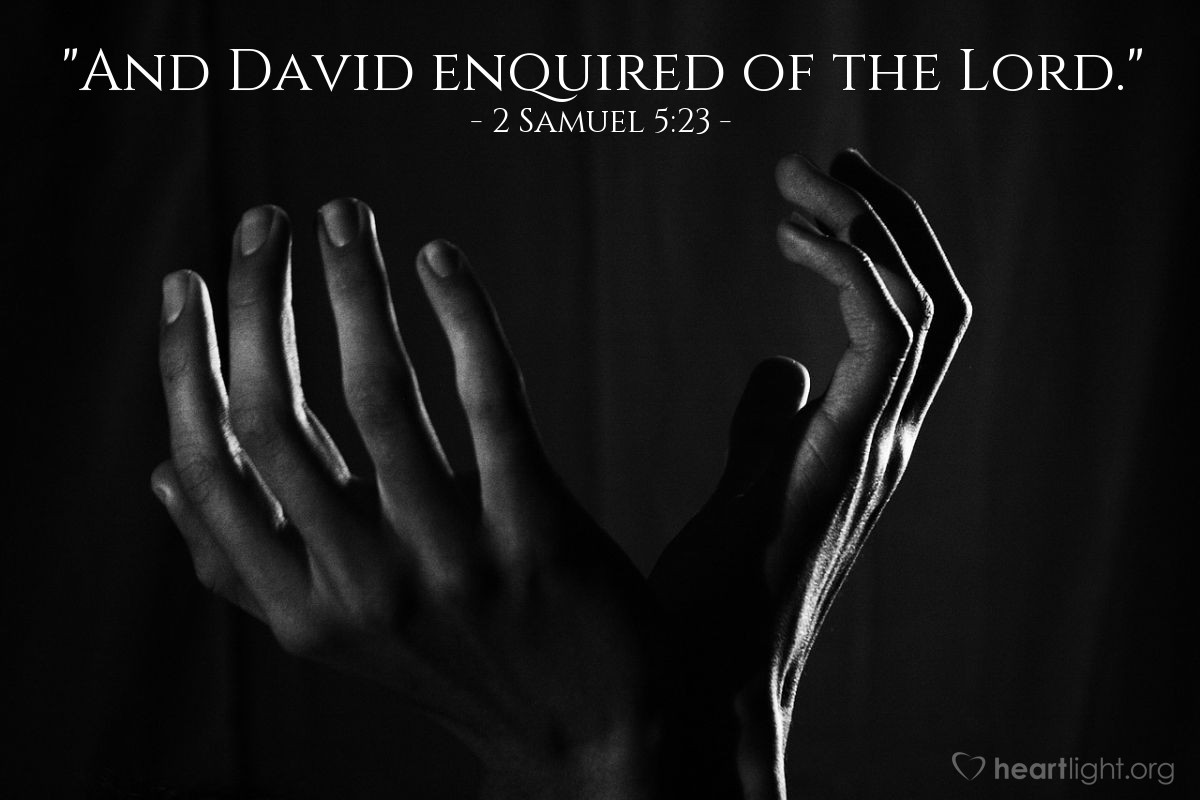 "Illustration of 2 Samuel 5:23 — ""And David enquired of the Lord."""