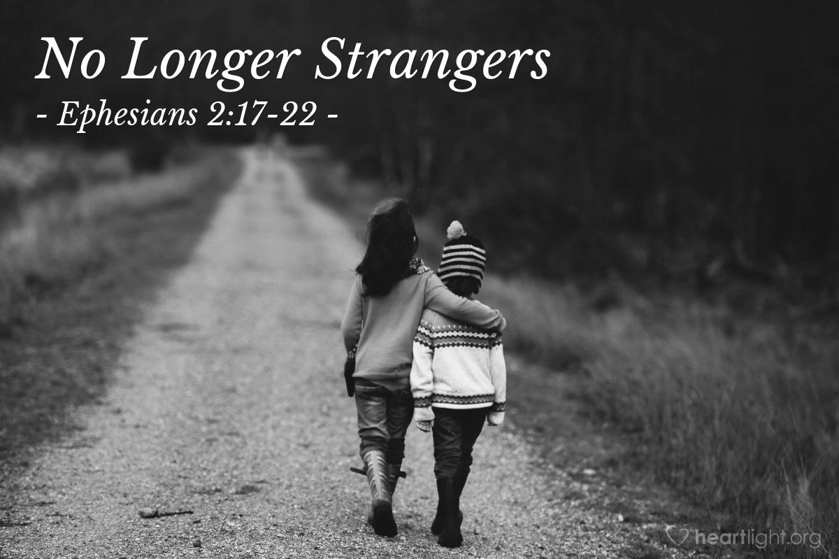 No Longer Strangers — Ephesians 2:17-22