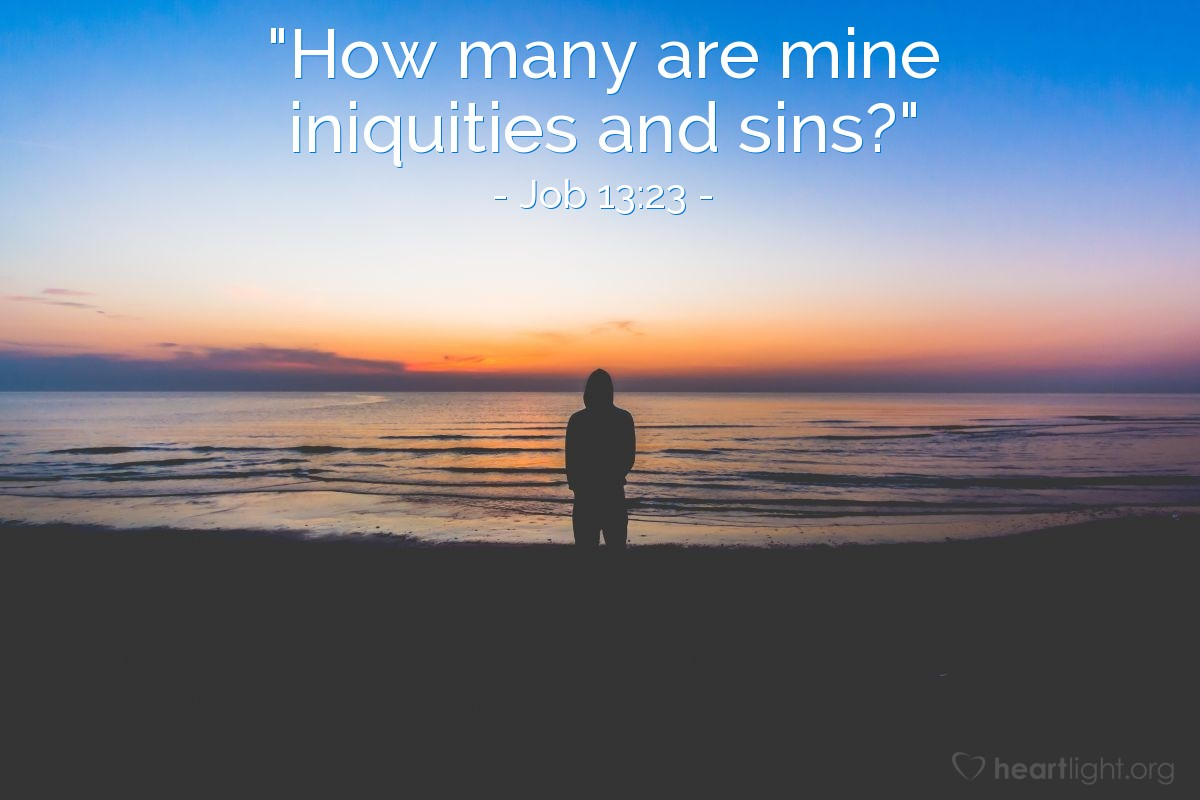 """Illustration of Job 13:23 — """"How many are mine iniquities and sins?"""""""