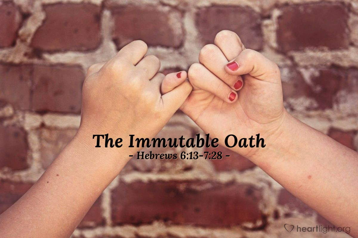 The Immutable Oath — Hebrews 6:13-7:28
