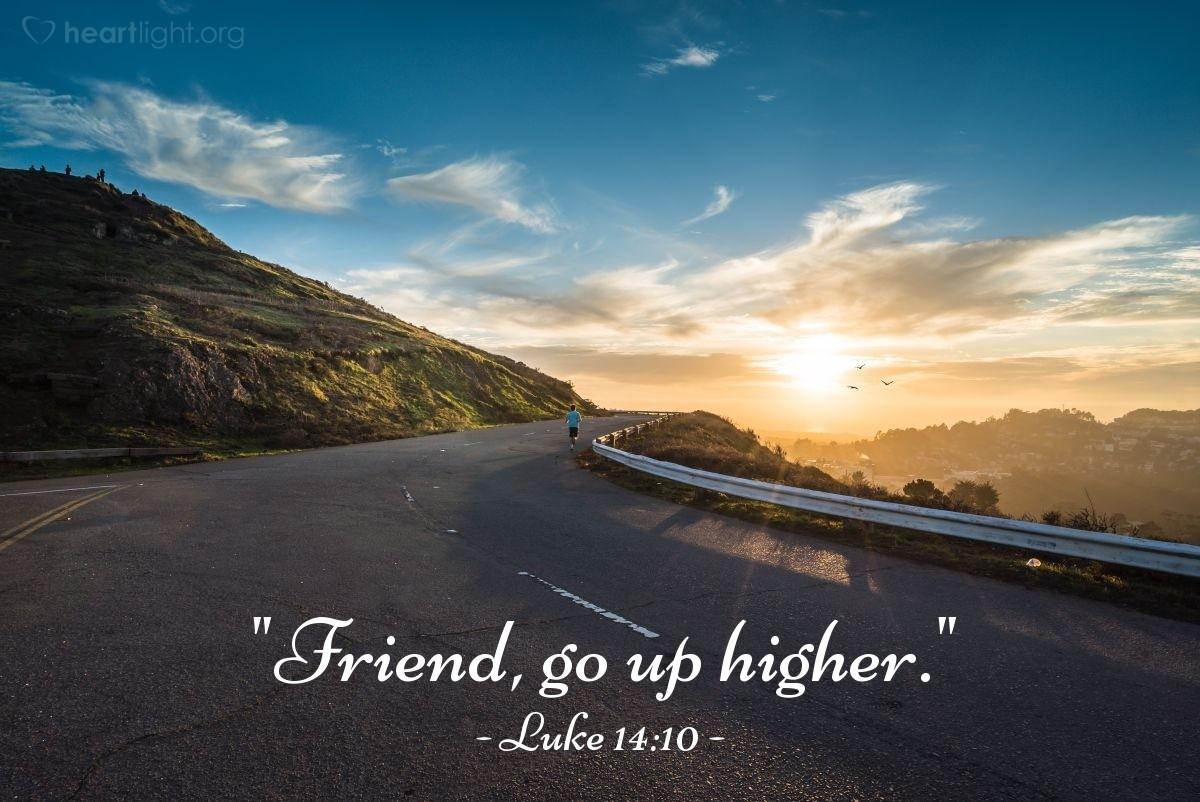 """Illustration of Luke 14:10 — """"Friend, go up higher."""""""