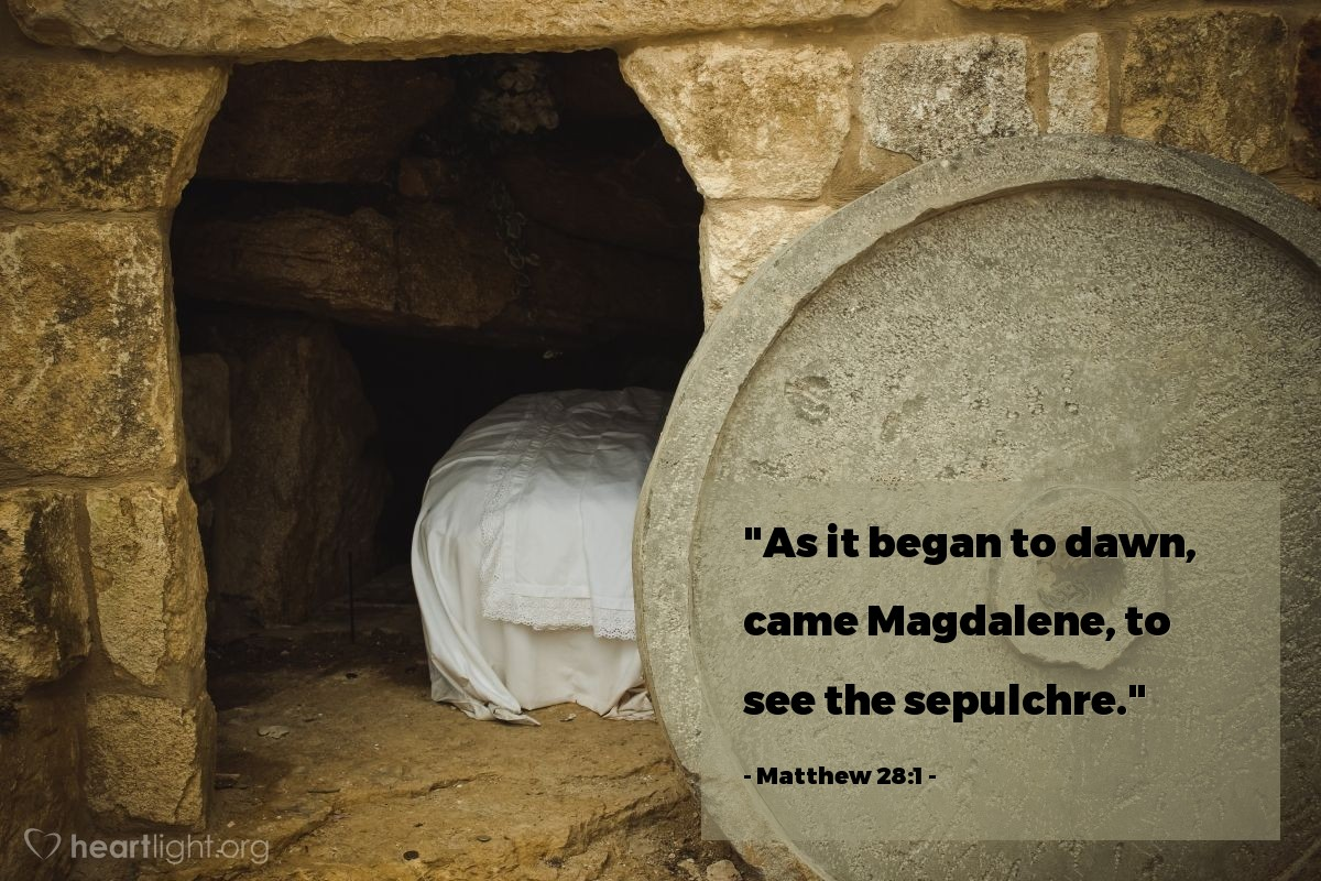 """Illustration of Matthew 28:1 — """"As it began to dawn, came Magdalene, to see the sepulchre."""""""