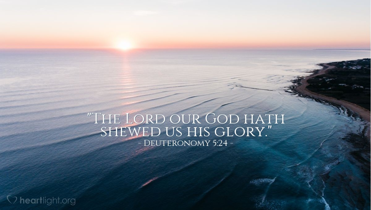 """Illustration of Deuteronomy 5:24 — """"The Lord our God hath shewed us his glory."""""""