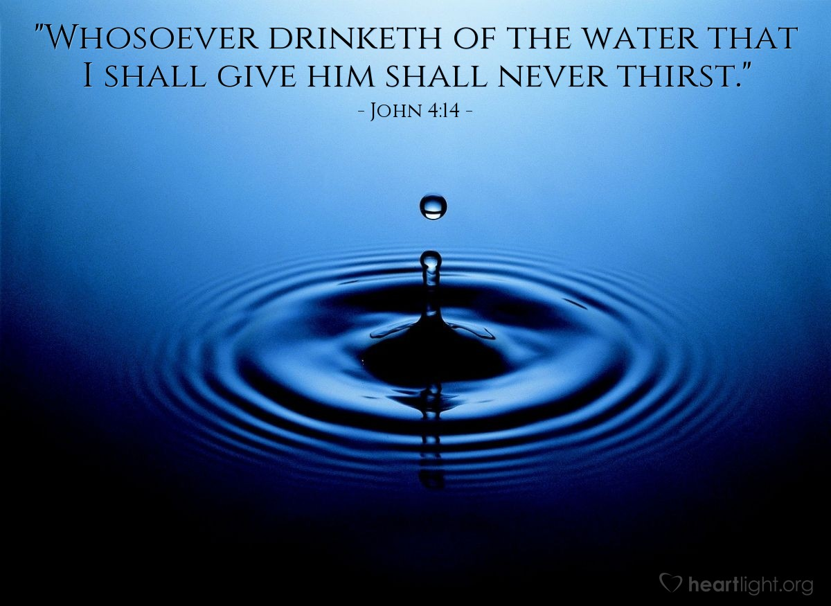 "Illustration of John 4:14 — ""Whosoever drinketh of the water that I shall give him shall never thirst."""