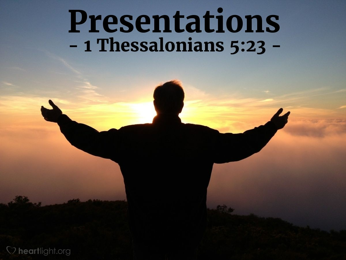 Presentations — 1 Thessalonians 5:23