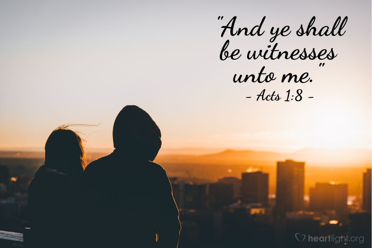 "Illustration of Acts 1:8 — ""And ye shall be witnesses unto me."""