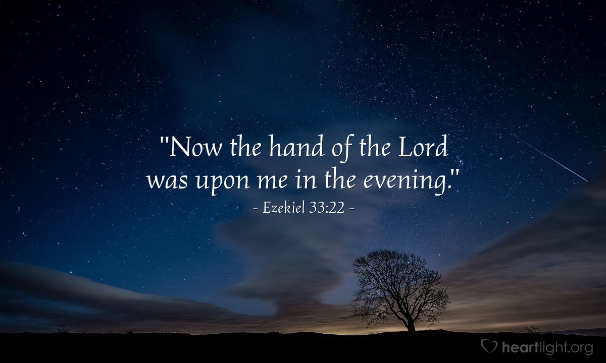"Illustration of Ezekiel 33:22 — ""Now the hand of the Lord was upon me in the evening."""