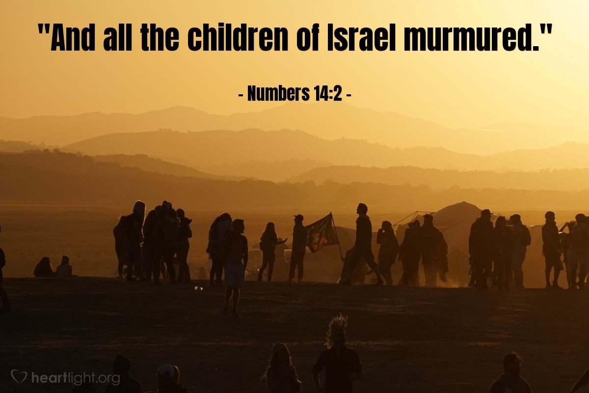 "Illustration of Numbers 14:2 — ""And all the children of Israel murmured."""