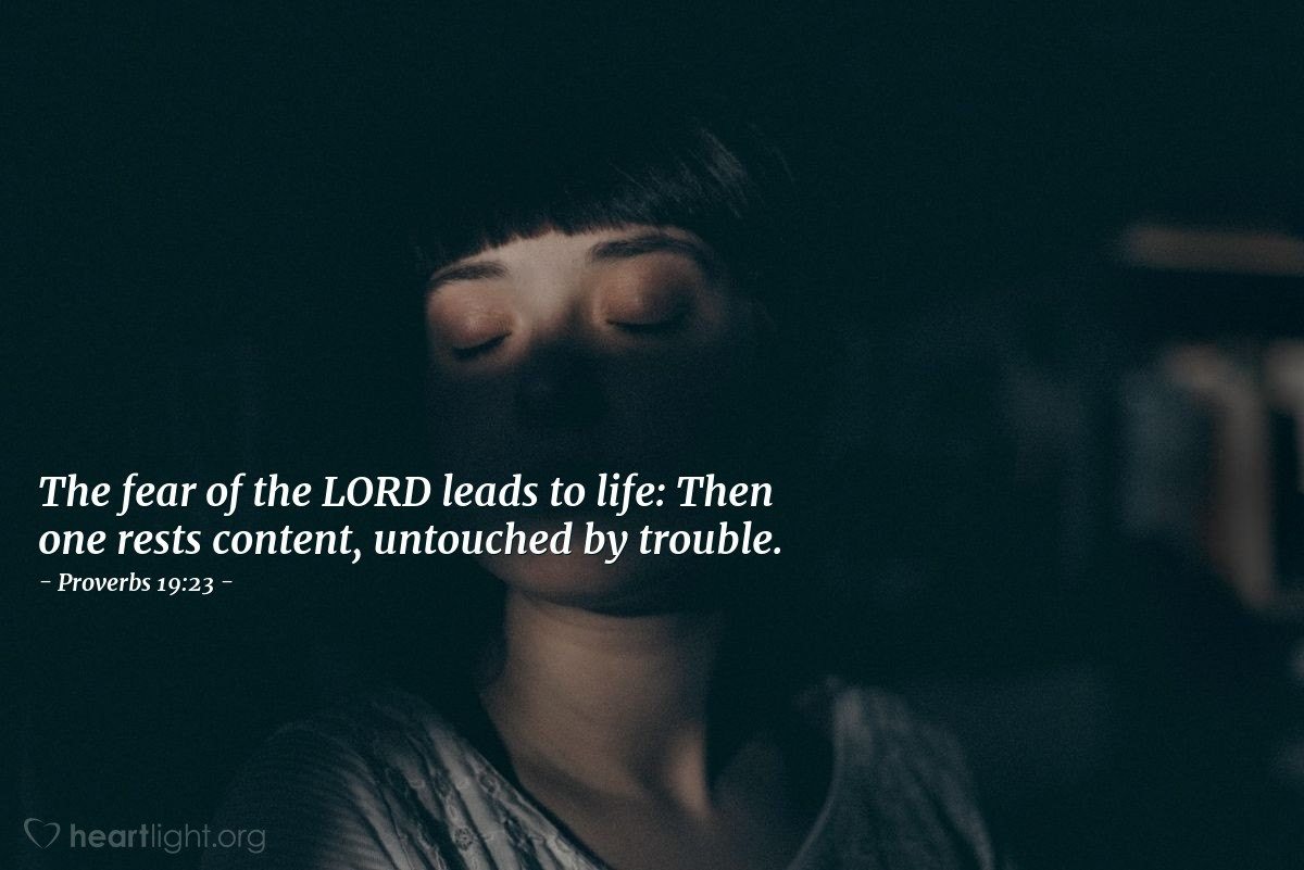 Illustration of Proverbs 19:23 — The fear of the LORD leads to life: Then one rests content, untouched by trouble.