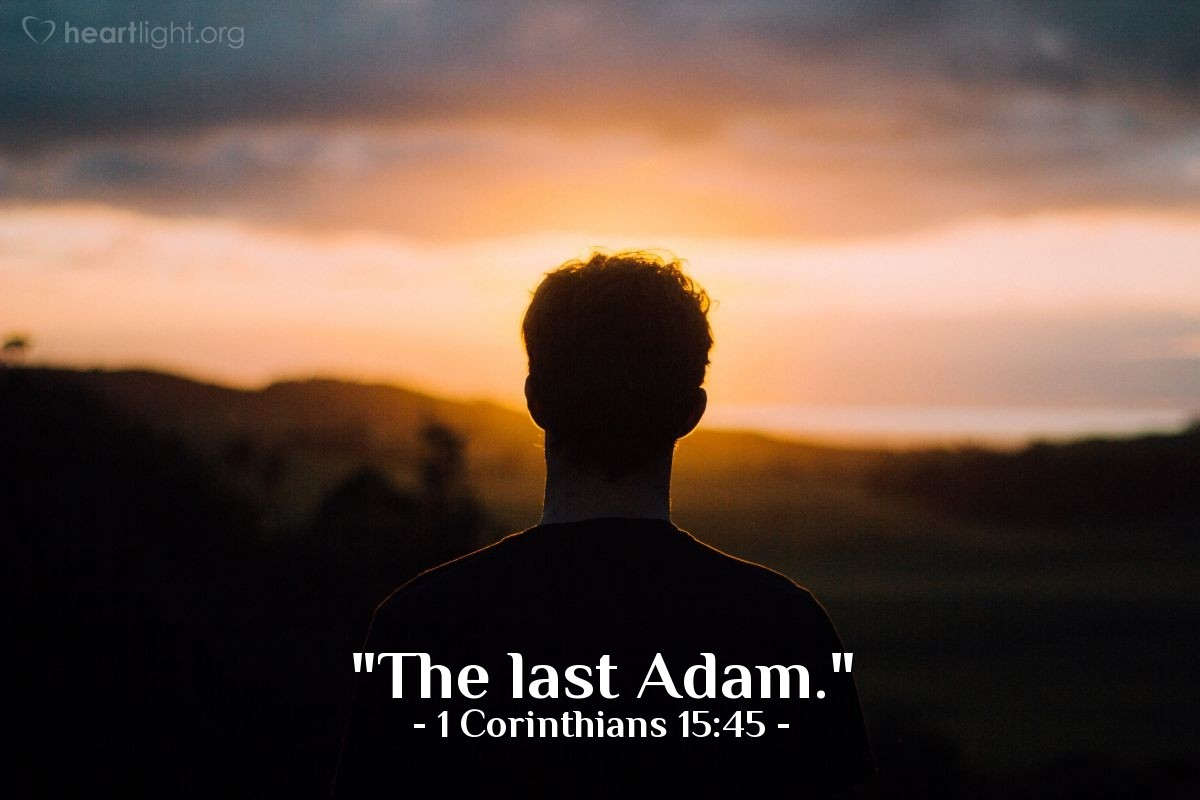 "Illustration of 1 Corinthians 15:45 — ""The last Adam."""