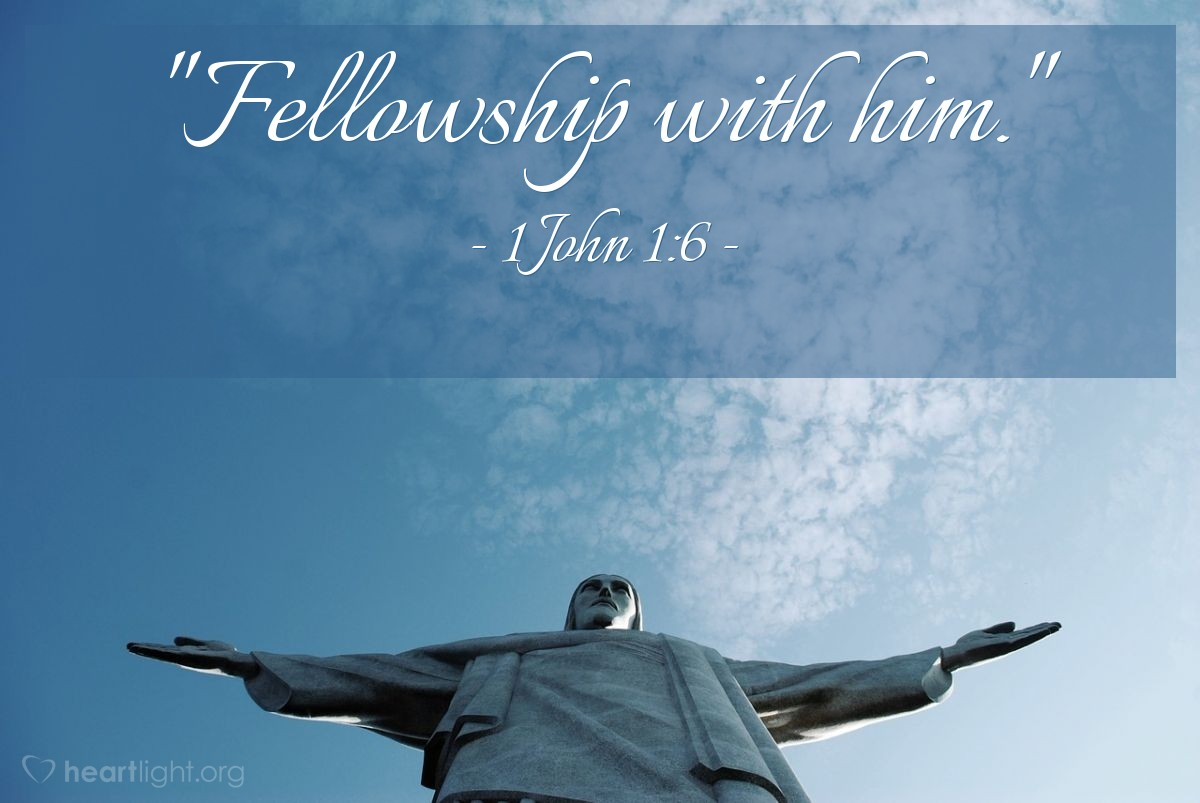 "Illustration of 1 John 1:6 — ""Fellowship with him."""