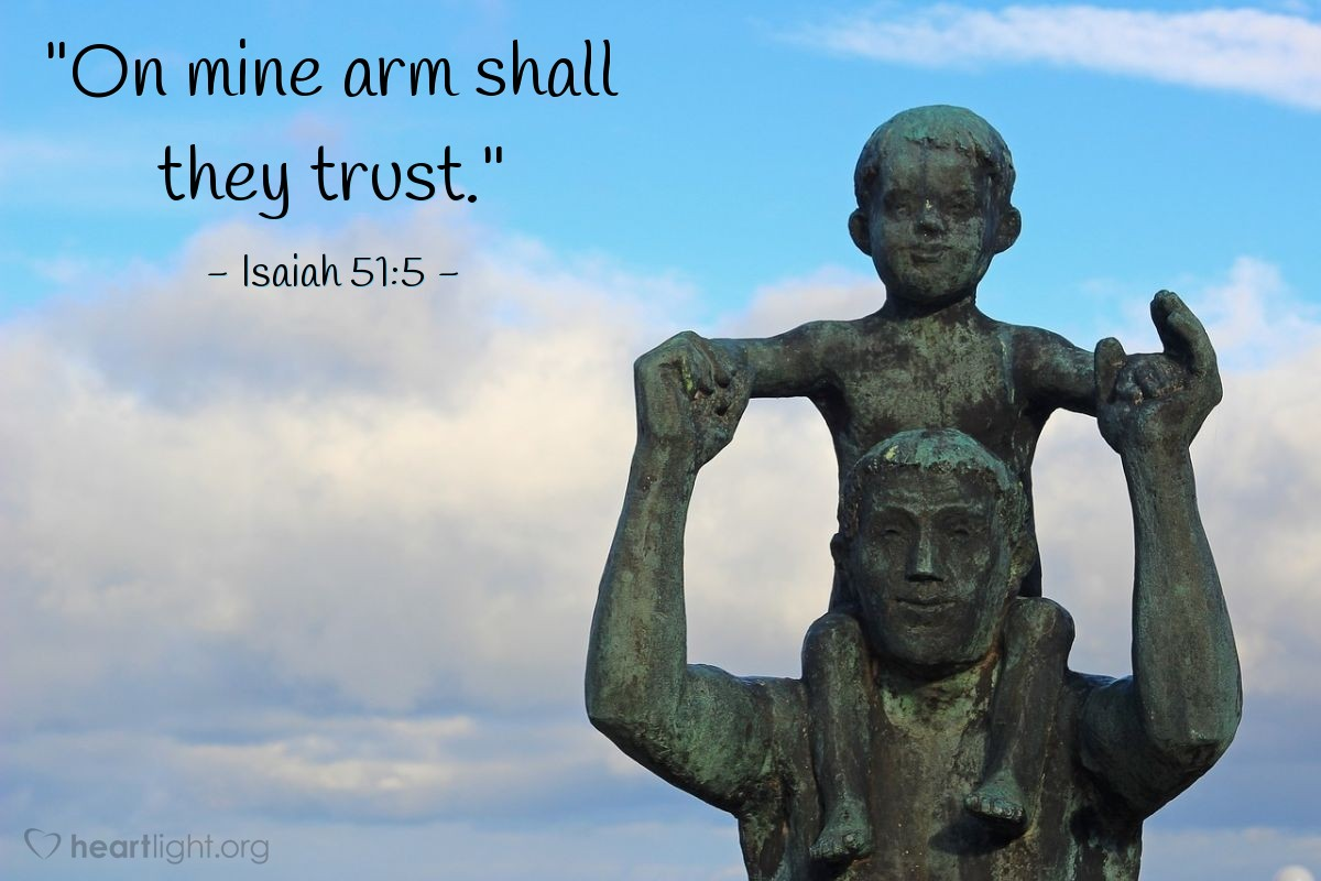 "Illustration of Isaiah 51:5 — ""On mine arm shall they trust."""