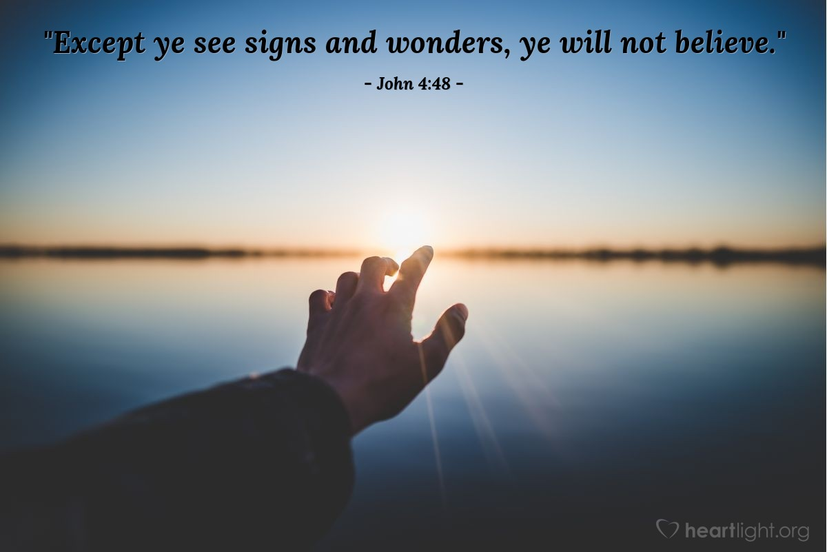 "Illustration of John 4:48 — ""Except ye see signs and wonders, ye will not believe."""