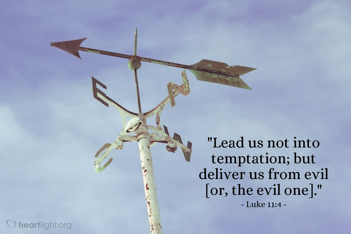 "Illustration of Luke 11:4 — ""Lead us not into temptation; but deliver us from evil [or, the evil one]."""
