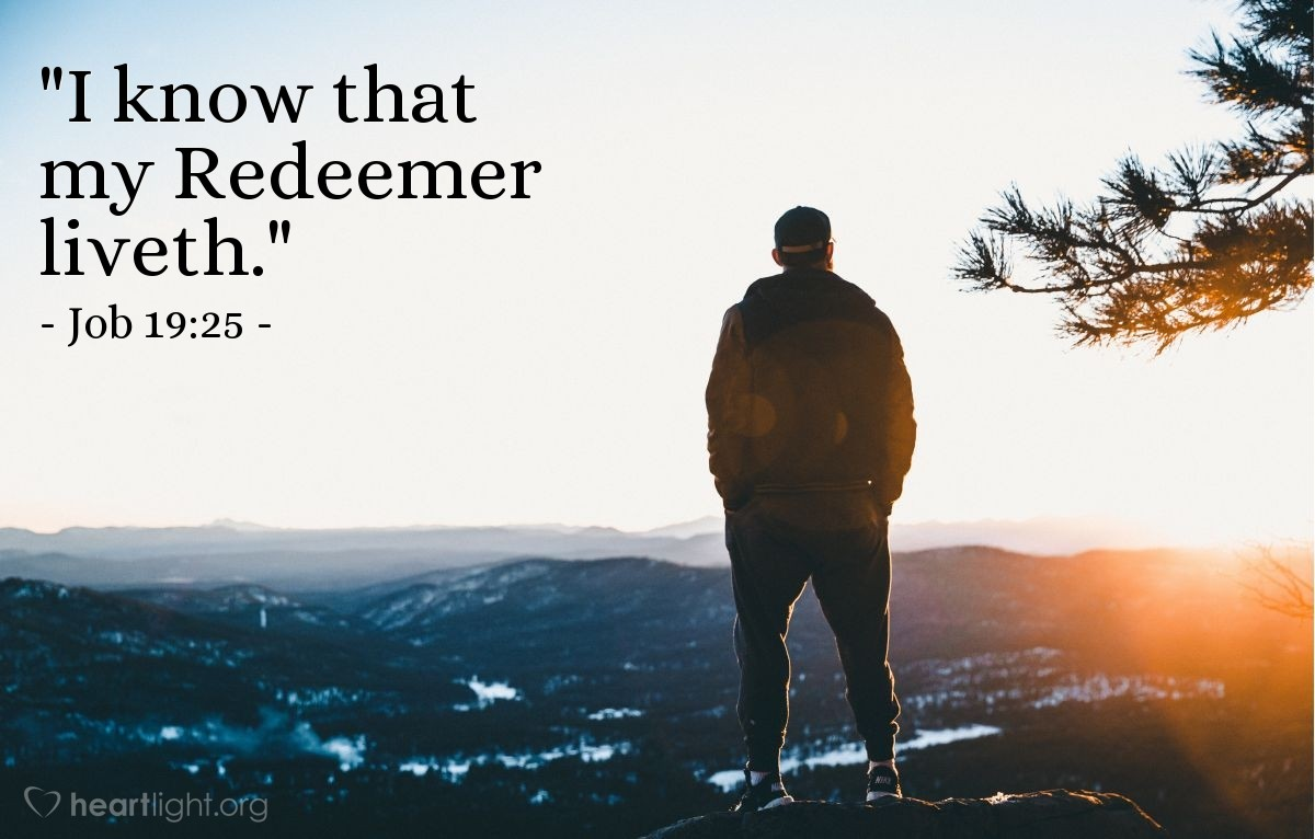 "Illustration of Job 19:25 — ""I know that my Redeemer liveth."""