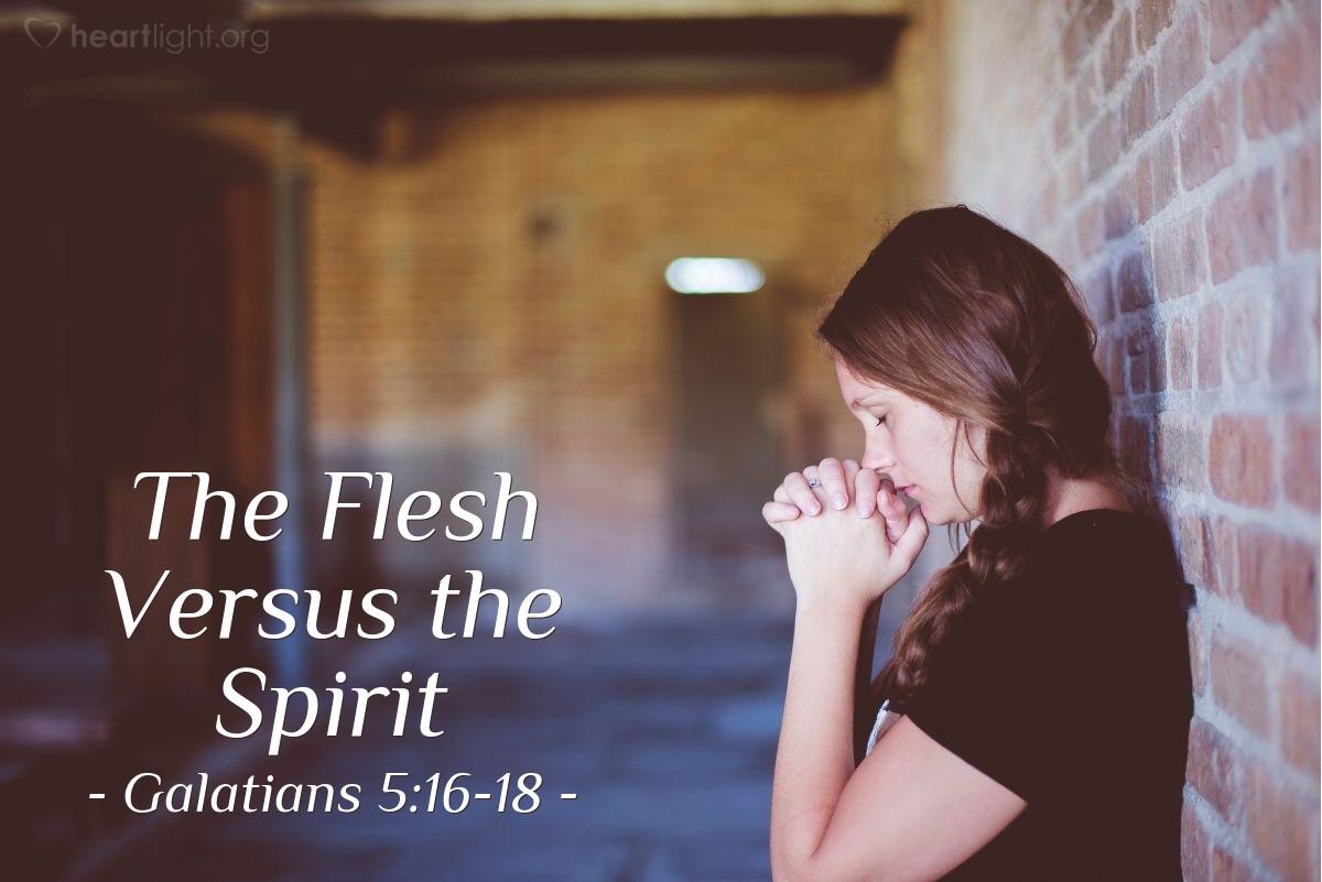 The Flesh Versus the Spirit — Galatians 5:16-18