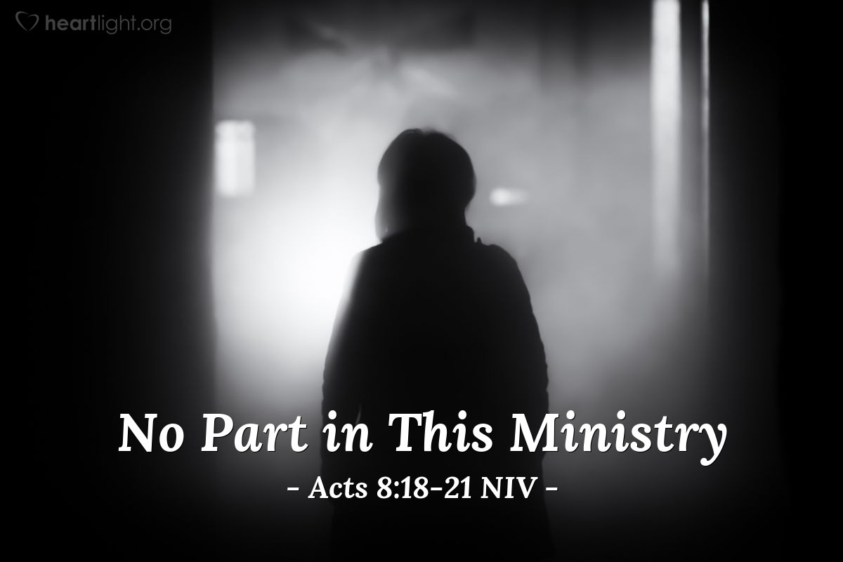 """Illustration of Acts 8:18-21 NIV — """"Give me also this ability so that everyone on whom I lay my hands may receive the Holy Spirit."""""""