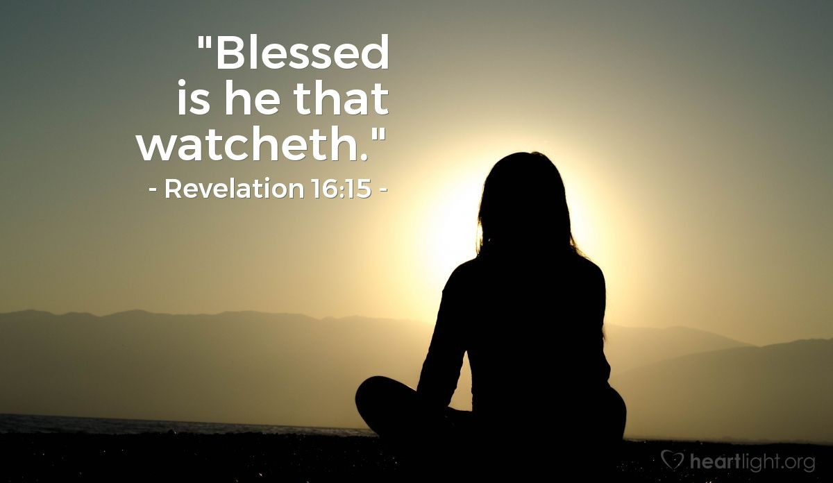 "Illustration of Revelation 16:15 — ""Blessed is he that watcheth."""
