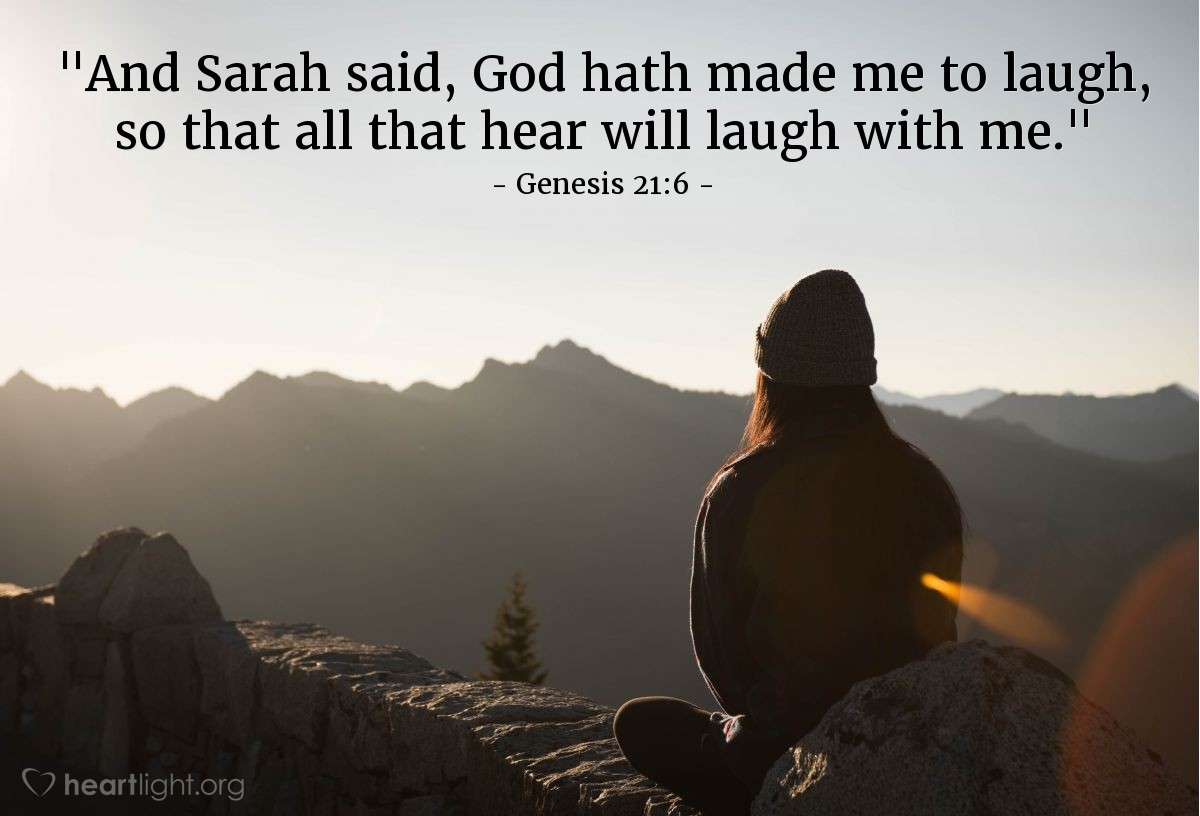 "Illustration of Genesis 21:6 — ""And Sarah said, God hath made me to laugh, so that all that hear will laugh with me."""