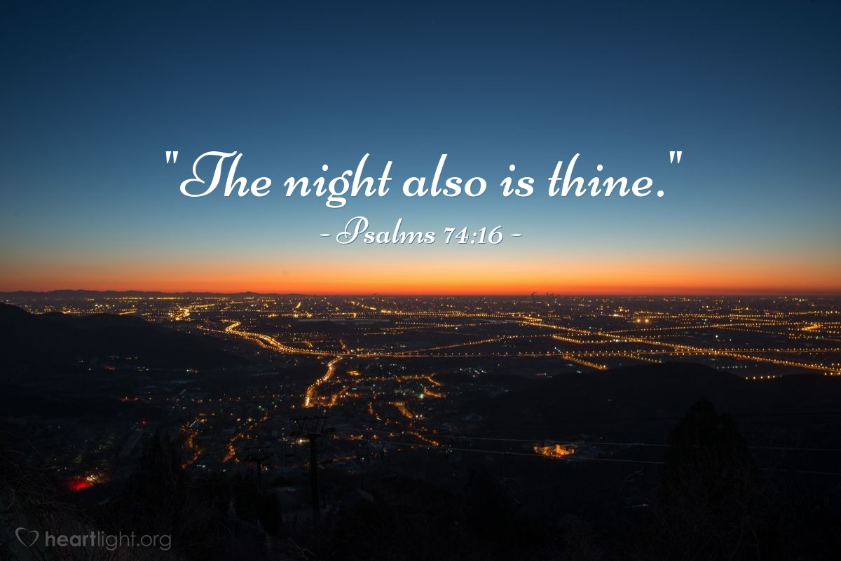 "Illustration of Psalms 74:16 — ""The night also is thine."""