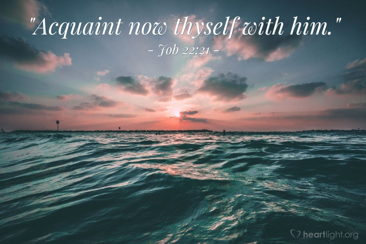 "Illustration of Job 22:21 — ""Acquaint now thyself with him."""