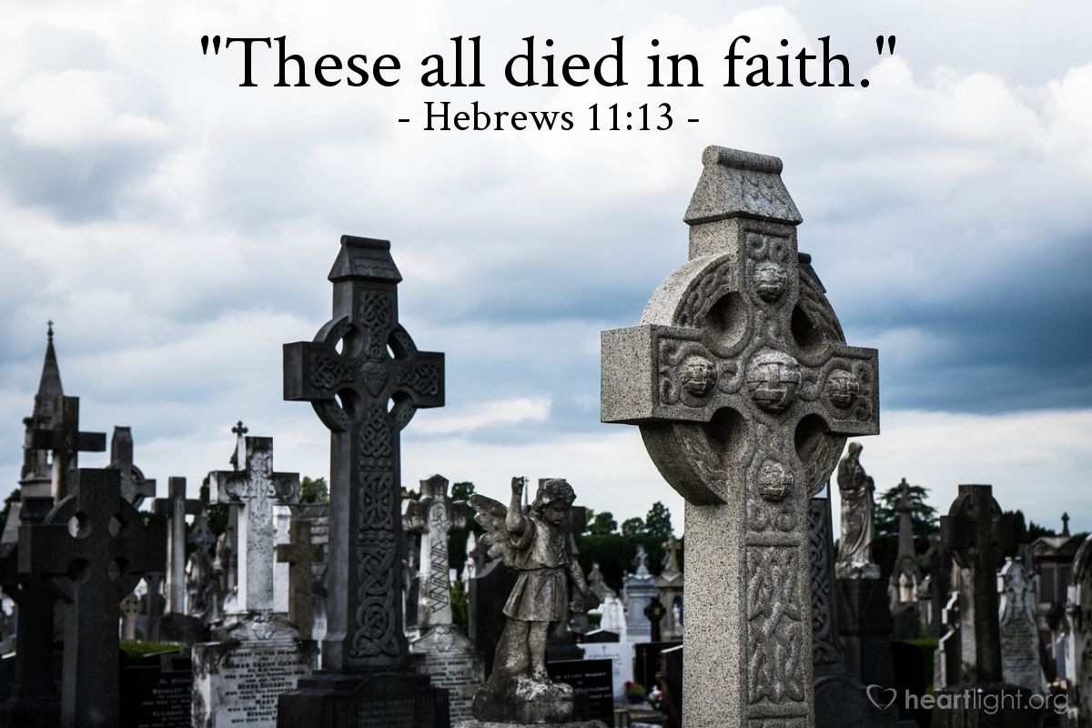 "Illustration of Hebrews 11:13 — ""These all died in faith."""